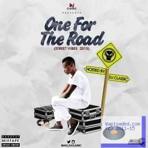 Dj Classic - One For The Road (Street Vibes 2015 Mix)